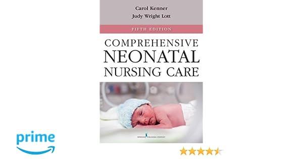 Comprehensive Neonatal Nursing Care: Fifth Edition (Comprehensive ...