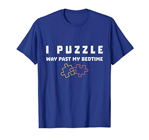Jigsaw Puzzle Lover T Shirt Gift - I Puzzle Past My Bedtime