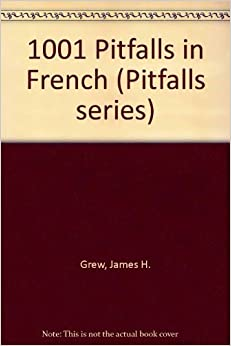 Book 1001 Pitfalls in French (Pitfalls series) 2nd edition by Grew, James H., Olivier, Daniel D. (1987)