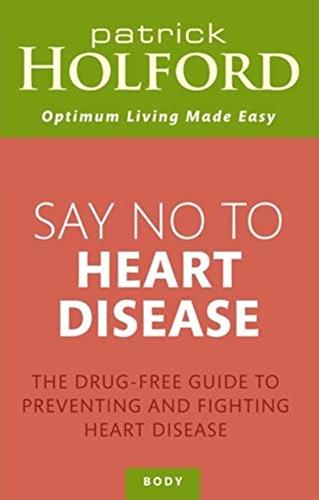 Say No to Heart Disease (Optimum Nutrition Handbook)