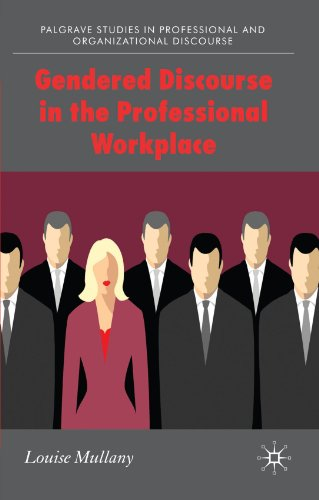 Gendered Discourse in the Professional Workplace (Communicating in Professions and Organizations)