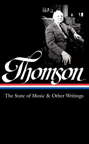 Download PDF Virgil Thomson - The State of Music & Other Writings - Library of America #277