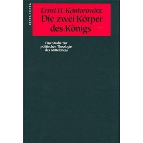 Die zwei Körper des Königs: Eine Studie zur politischen Theologie des Mittelalters