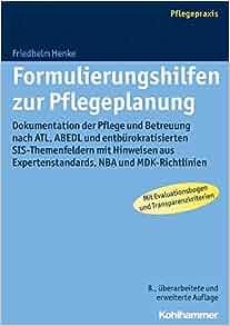 formulierungshilfen zur pflegeplanung dokumentation der pflege und betreuung nach la atl und abedl mit expertenstandards mdk - Pflegedokumentation Muster