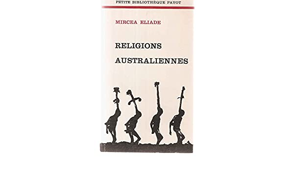 Religions australiennes: Amazon.es: Mircea Eliade: Libros