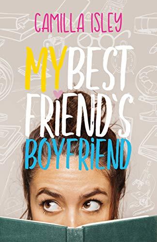 My Best Friend's Boyfriend: A New Adult College Romance (Just Friends Book 3)