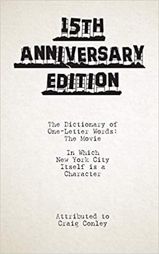 The Dictionary of One-Letter Words: The Movie: Craig Conley