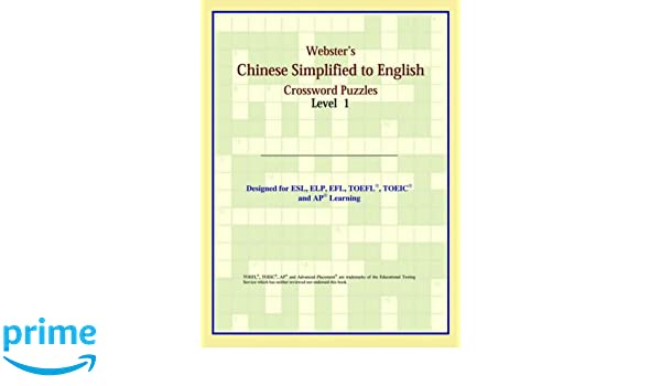 Websteru0027s Chinese Simplified to English Crossword Puzzles Level 1 (Chinese Edition) Philip M. Parker 9780497253691 Amazon.com Books  sc 1 st  Amazon.com & Websteru0027s Chinese Simplified to English Crossword Puzzles: Level 1 ... 25forcollege.com