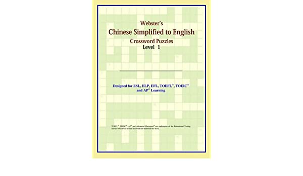 Webster S Chinese Simplified To English Crossword Puzzles Level 1 Parker Philip M 9780497253691 Amazon Com Books