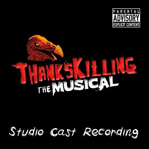 Thankskilling the Musical (Studio Cast Recording) [Explicit]