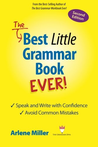 The Best Little Grammar Book Ever!: Speak and Write with Confidence / Avoid Common Mistakes (The Best Place Ever)