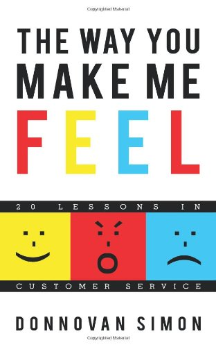 The Way You Make Me Feel: 20 Lessons in Customer Service ebook