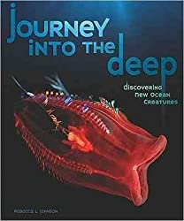 [(Journey Into the Deep: Discovering New Ocean Creatures )] [Author: Rebecca L Johnson] [Sep-2010]