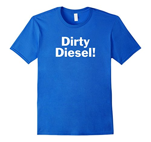 Men's Dirty Diesel! Medium Royal Blue