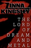 The Lord of Dream and Metal, Zinna Kingsley, 1468149180