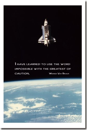 """""""I Have Learned to Use the Word Impossible with the Greatest of Caution"""" Werner Von Braun - Classroom Motivational Poster"""