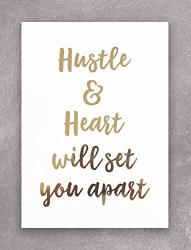 HUSTLE AND HEART WILL SET YOU APART Inspirational Motivational Decor for Your Home, Office, Cubicle, Desk or Business. This Shiny White and Gold Foil Print Wall Art Is 5 X 7 Inches ()