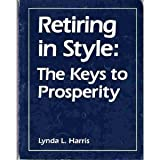 img - for Retiring in Style: the Keys to Prosperity book / textbook / text book