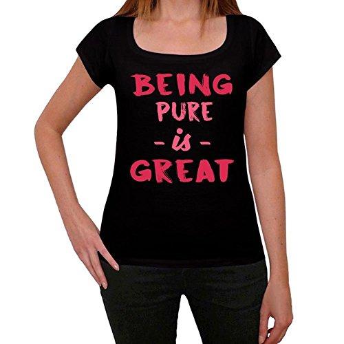Pure, Being Great, siendo genial camiseta, divertido y elegante camiseta mujer, eslogan camiseta mujer, camiseta regalo, regalo mujer negro