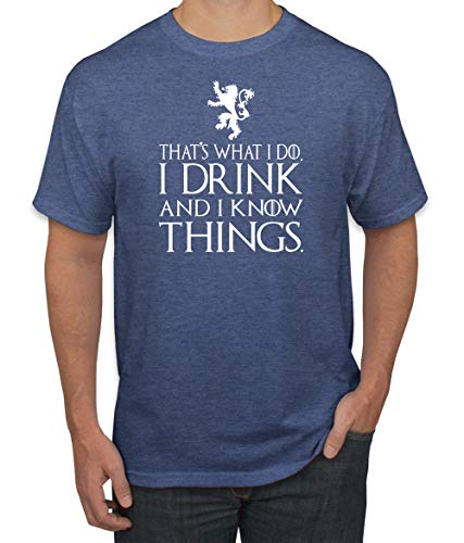 That's What I Do I Drink and I Know Things GOT Tyrion, Heather Blue, 2XL
