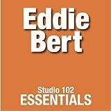 Eddie Bert: Studio 102 Essentials