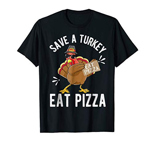 Save a Turkey Eat Pizza Thanksgiving Shirt Kids Adult Vegan -