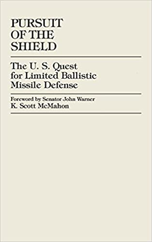 Book Pursuit of the Shield: The U.S. Quest for Limited Ballistic Missile Defense