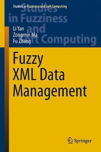 Fuzzy XML Data Management (Studies in Fuzziness and Soft Computing) by Springer