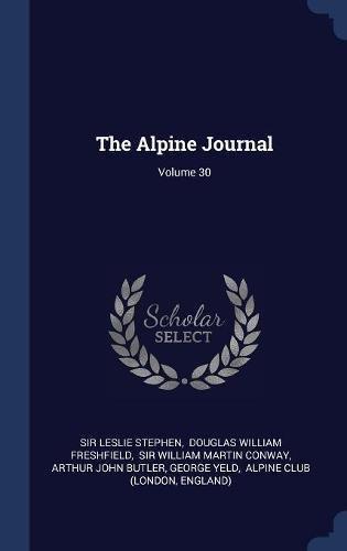 Download The Alpine Journal; Volume 30 pdf