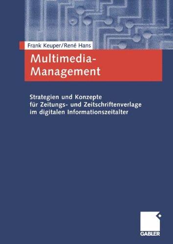 multimedia-management-strategien-und-konzepte-fr-zeitungs-und-zeitschriftenverlage-im-digitalen-informationszeitalter