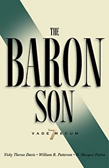 The Baron Son: Vade Mecum 7 by [Vicky Therese Davis, William R. Patterson, D. Marques Patton]