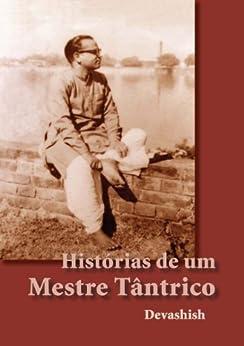 Histórias de um mestre tântrico por [Devashish]