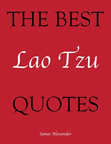 The Best Lao Tzu Quotes (The Best Quotes Book 12)