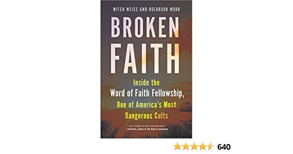 Broken Faith: Inside the Word of Faith Fellowship, One of America's Most Dangerous Cults