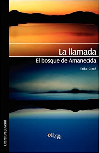El Bosque de Amanecida (Spanish Edition): Erika Cipre: 9781597546270: Amazon.com: Books