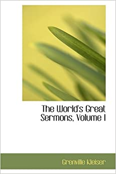 The World's Great Sermons, Volume I: 1