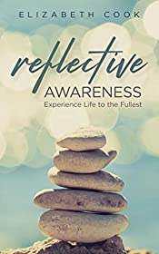 Reflective Awareness: Experience Life to the Fullest