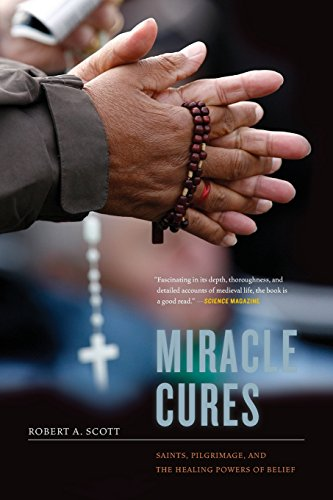 Miracle Cures: Saints, Pilgrimage, and the Healing Powers of (Miracle Cures)