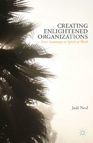 Download Creating Enlightened Organizations: Four Gateways to Spirit at Work Pdf