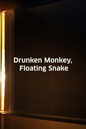 Drunken Monkey - Drunken Monkey, Floating Snake