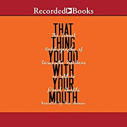 That Thing You Do with Your Mouth