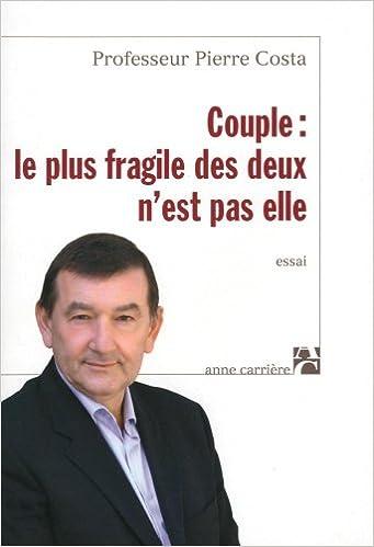 Livres gratuits en ligne COUPLE : LE PLUS FRAGILE DES DEUX N'EST PAS ELLE pdf, epub ebook