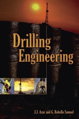 Drilling Engineering, by J.J. Azar, G. Robello Samuel