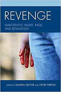 Amazon com: Revenge: Narcissistic Injury, Rage, and