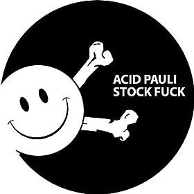 Amazon.com: Stock Fuck: Acid Pauli: MP3 Downloads