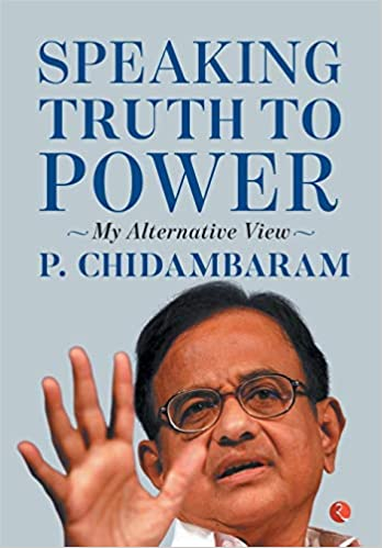 Buy Speaking Truth To Power My Alternative View Book Online At Low