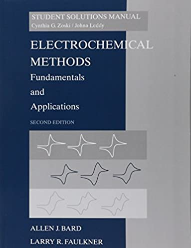 student solutions manual to accompany electrochemical methods rh amazon com electrochemical methods student solutions manual fundamentals and applications free download electrochemical methods fundamentals and applications solutions manual