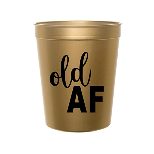 Old AF Cups in Black and Metallic Gold for a Birthday Party, Gag Gift for Birthday, Stadium Cups or Disposable Cups