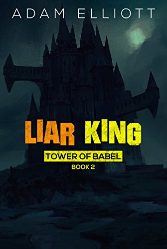 Liar King (Tower of Babel Book 2) (Different Types Of Guns In The World)