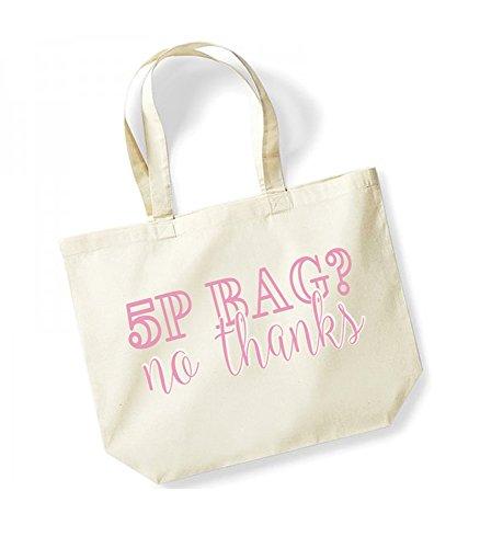 5p Bag? No Thanks - Large Canvas Fun Slogan Tote Bag Natural/Pink
